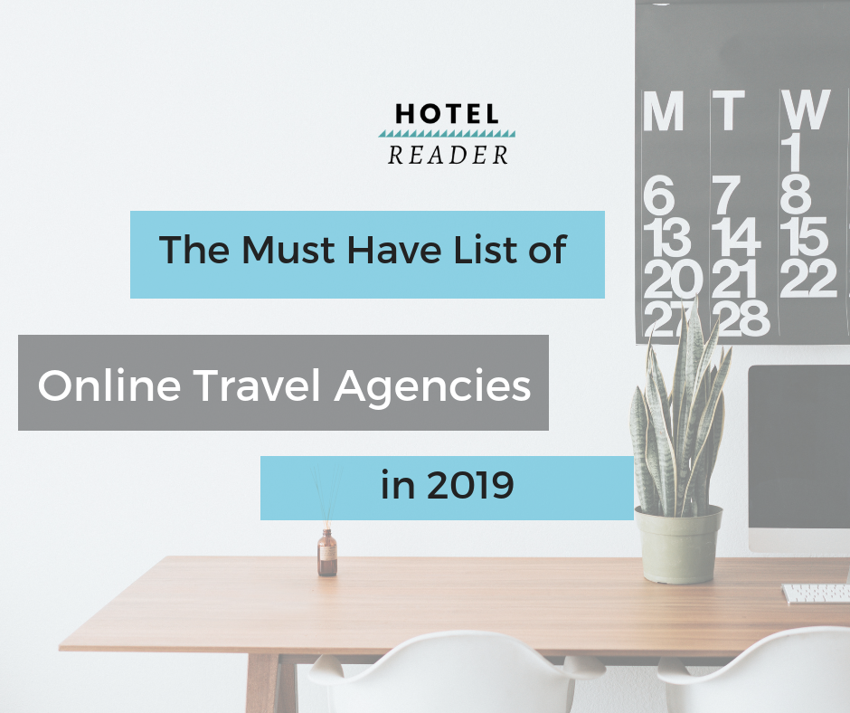 The Must Have List of Online Travel Agencies in 2019- Hotel Reader